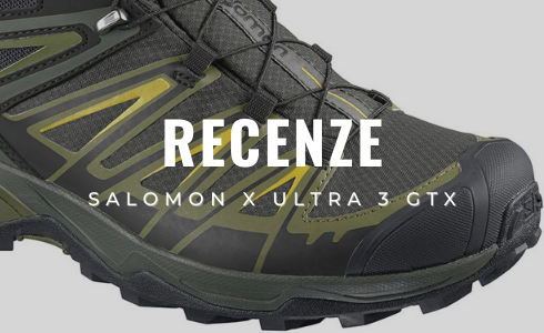 Recenze Salomon X Ultra 3 GTX: kvalitní trekové boty lehké jako pírko