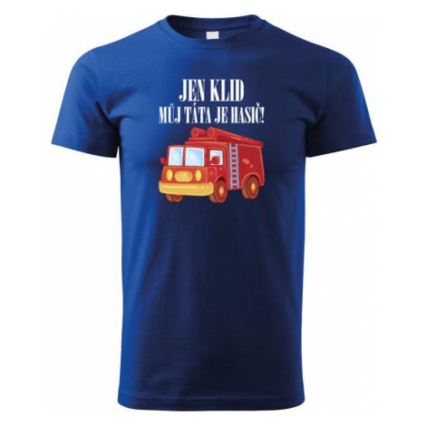 """Dětské hasičské tričko """"Jen klid, můj táta je hasič"""" - ideální dárek BezvaTriko"""