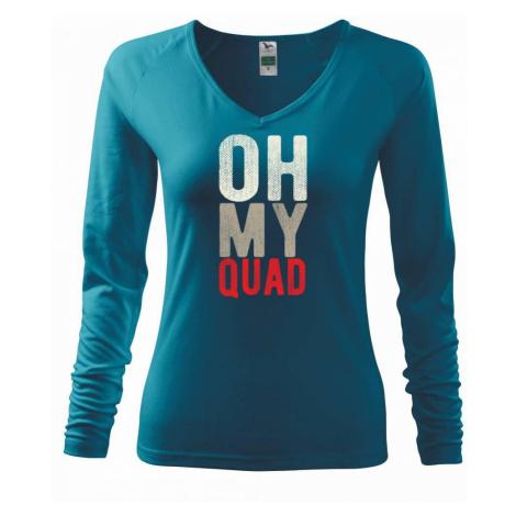 OH my Quad - Triko dámské Elegance