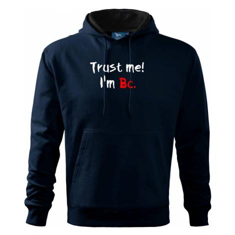 Trust me I´m Bc. / Věř mi jsem Bc. - Mikina s kapucí hooded sweater