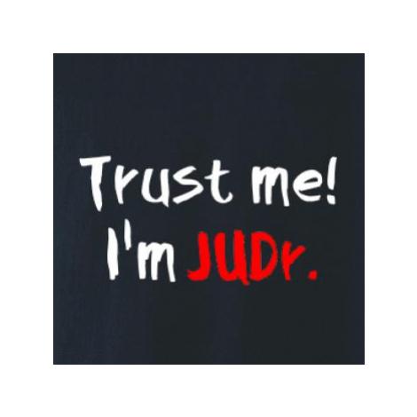 Trust me I´m JUDr. / Věř mi jsem právník - Mikina s kapucí na zip trendy zipper