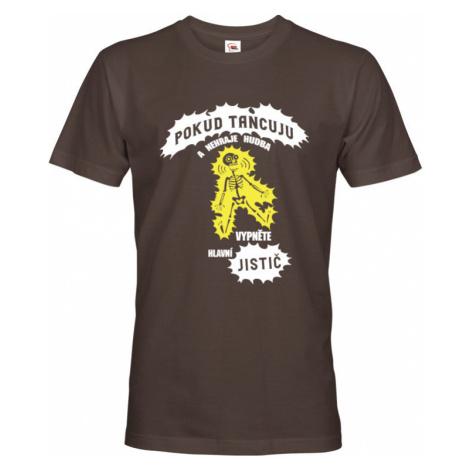 Tričko pro elektrikáře - Pokud tancuju a nehraje hudba, vypněte jistič BezvaTriko
