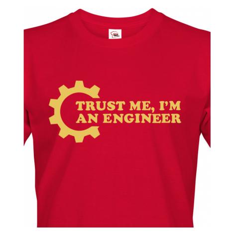 Pánské tričko Trust me, I´m an engineer - originální dárek pro inženýra BezvaTriko