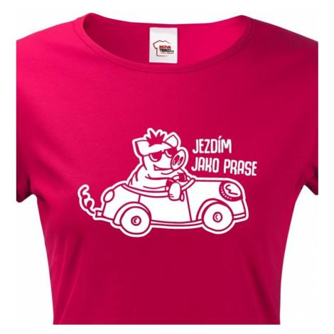 Dámské  tričko Jezdím jako prase - ideální dárek pro každou řidičku BezvaTriko