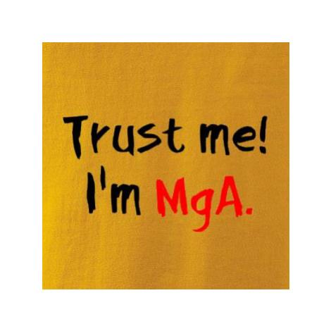 Trust me I´m MgA. / Věř mi jsem MgA. - Mikina s kapucí hooded sweater