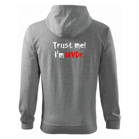Trust me I´m MVDr. / Věř mi jsem MVDr. - Mikina s kapucí na zip trendy zipper