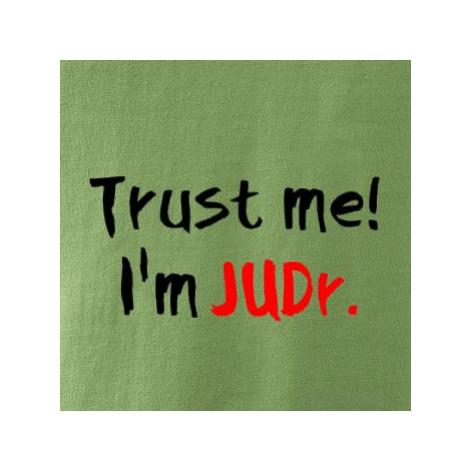 Trust me I´m JUDr. / Věř mi jsem právník - Mikina dámská Kangaroo s kapucí