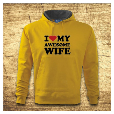 Mikina s kapucňou s motívom I love my awesome wife BezvaTriko