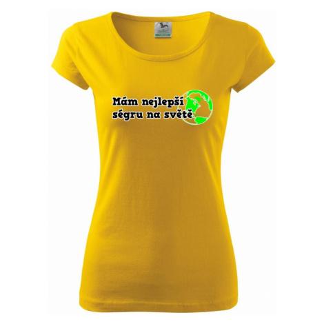 Mám nejlepší ségru na světě - Pure dámské triko