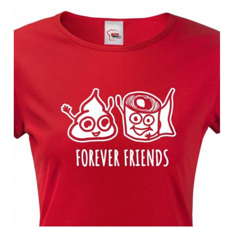 Dámské tričko Forever Friends - vtipný a originální potisk pro rebelky BezvaTriko
