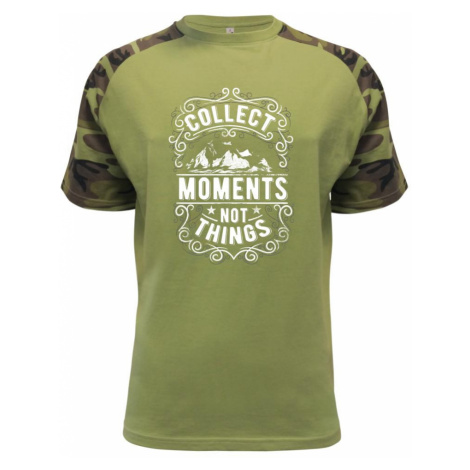 Collect moments not things - Raglan Military