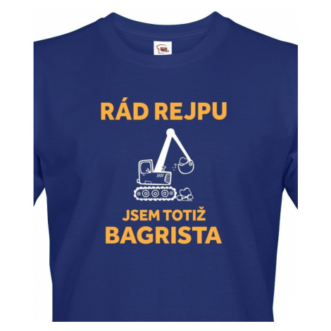 Pánské triko s potiskem pro bagristu - ideální dárek BezvaTriko