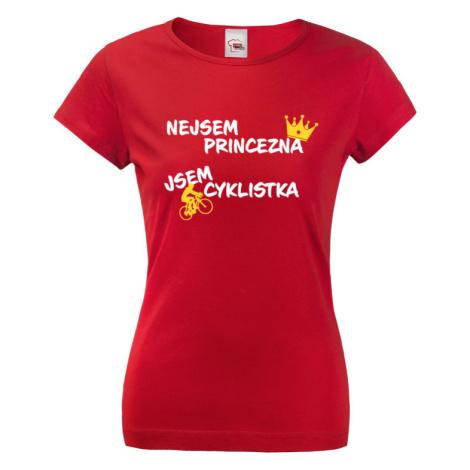 Dámské tričko nejsem princezna, jsem cyklistka jako skvělý dárek BezvaTriko