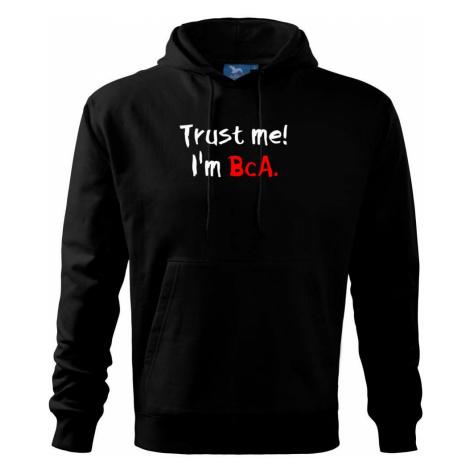 Trust me I´m BcA. / Věř mi jsem BcA. - Mikina s kapucí hooded sweater