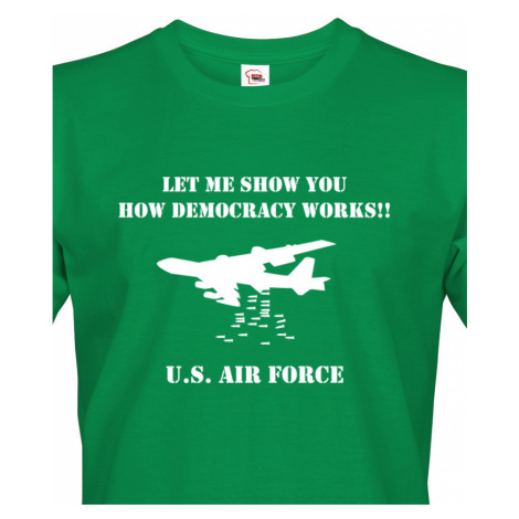 Army triko s B 52 - How Demokracy Works - tričko pro military nadšence