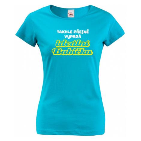 Tričko s potiskem pro babičku - Takhle přesně vypadá ideální babička