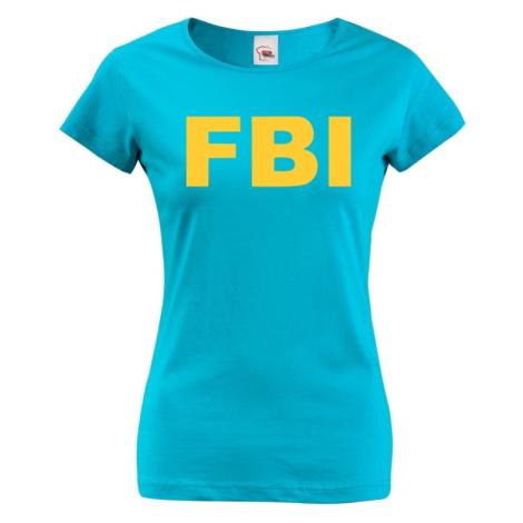 Dámske tričko s motívom FBI  - ideální pro každou policistku BezvaTriko