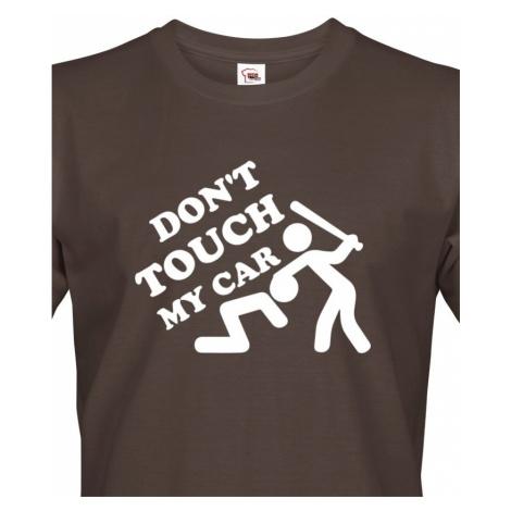 Pánské tričko Don't touch my Car - ideální triko pro Petrolheady BezvaTriko