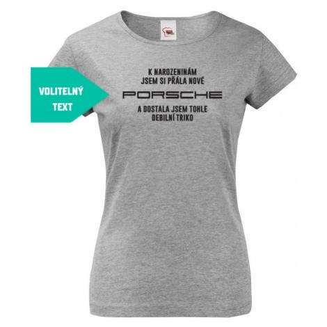 Dámské vtipné a dozajista originální tričko K narozeninám / Vánocům  jsem si přála... BezvaTriko