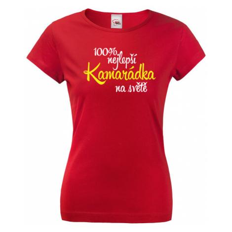 Dámské tričko 100 % nejlepší kamarádka na světě - skvělé triko pro nejlepší kamarádky BezvaTriko