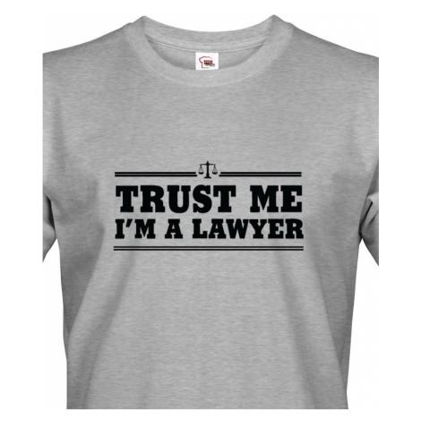 Pánské tričko pro právníky Trust me, I´m a lawyer - ideální dárek BezvaTriko