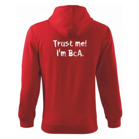 Trust me I´m BcA. / Věř mi jsem BcA. - Mikina s kapucí na zip trendy zipper