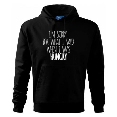 I am sorry for what i said when i was hungry - Mikina s kapucí hooded sweater