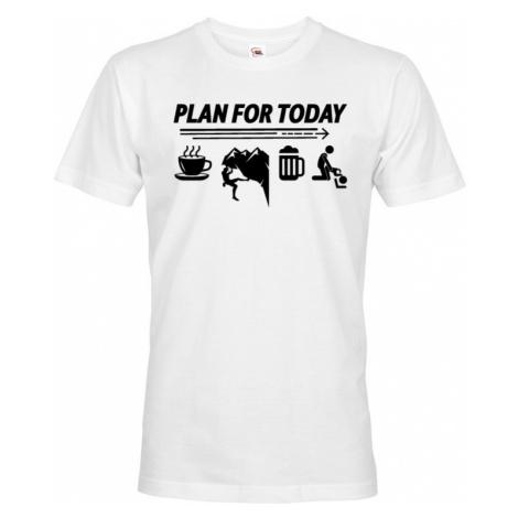 Pánské tričko Plan for Today - skvělé triko pro horolezce. BezvaTriko