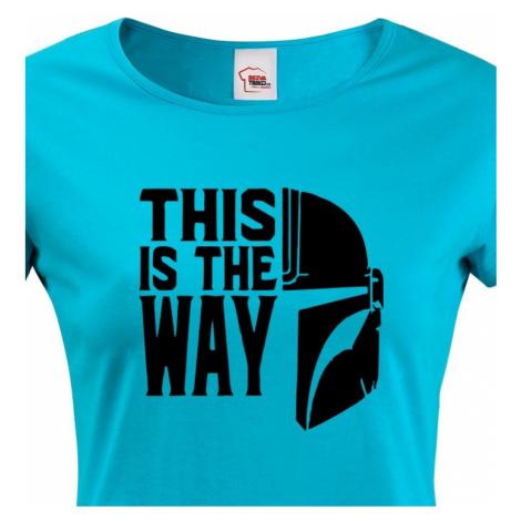 Dámské tričko ze seriálu Mandalorian - This is The Way BezvaTriko