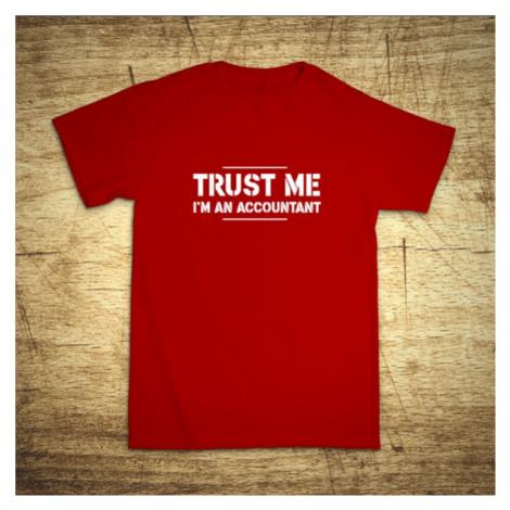 Tričko s motívom Trust me, I´m an accountant