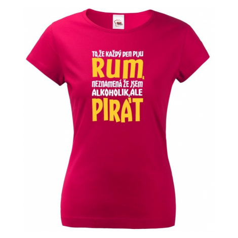 Dámské tričko s potiskem Jsem pirát piju rum - vodácké triko