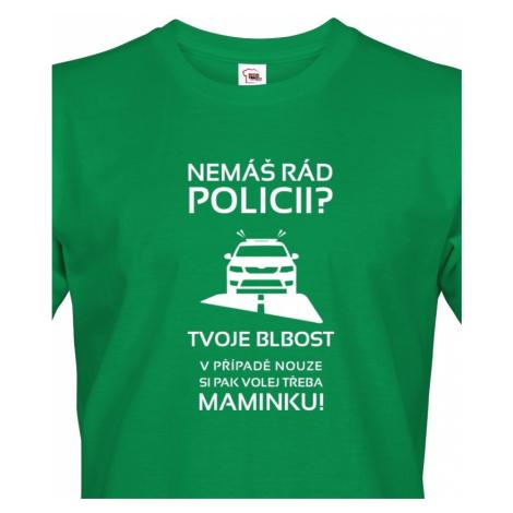 Pánské tričko Nemáš rád policii - ideální dárek pro policistu BezvaTriko