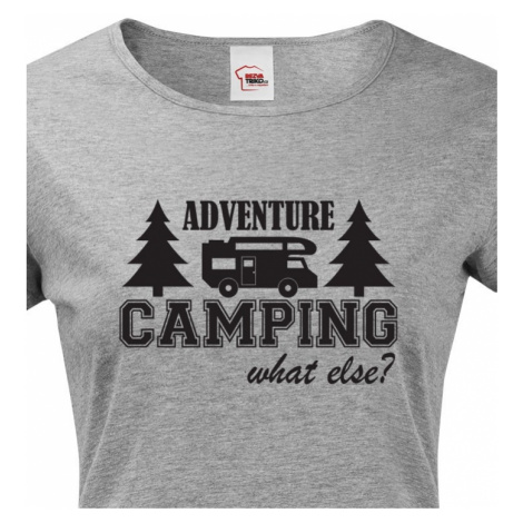 Dámské tričko s karavanem - Adventure Camping what else?