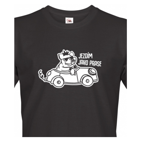 Pánské tričko Jezdím jako prase - ideální dárek pro každého řidiče BezvaTriko