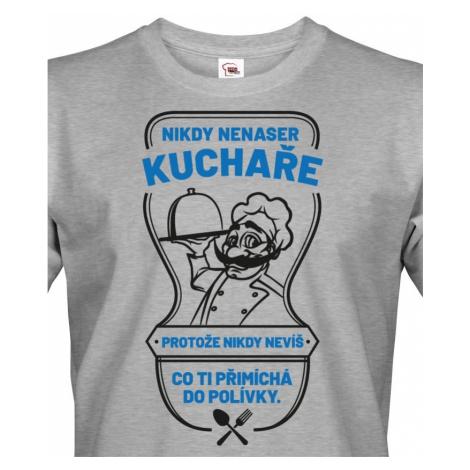 Pánské tričko s potiskem pro kuchaře - Nikdy nenaser kuchaře... BezvaTriko